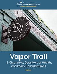 Vapor Trail | Colorado Health Institute